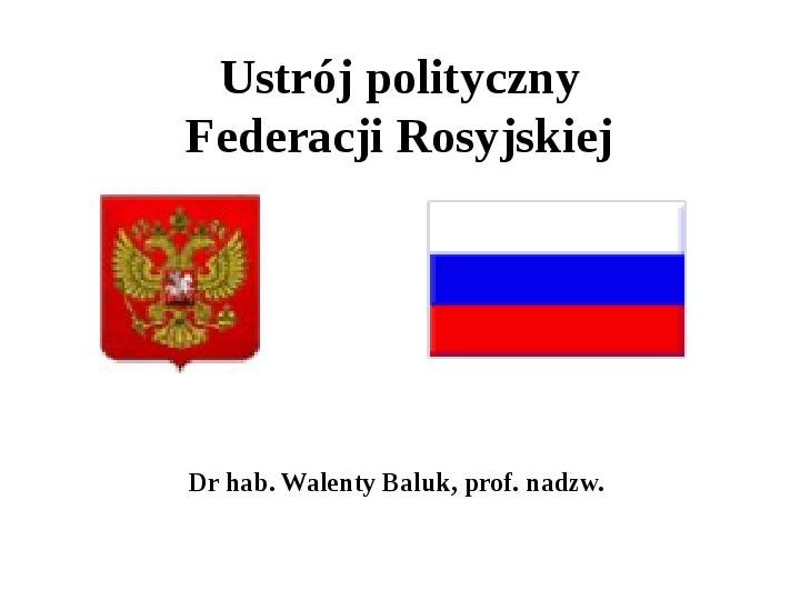 Ustrój polityczny Federacji Rosyjskiej - Slajd 1