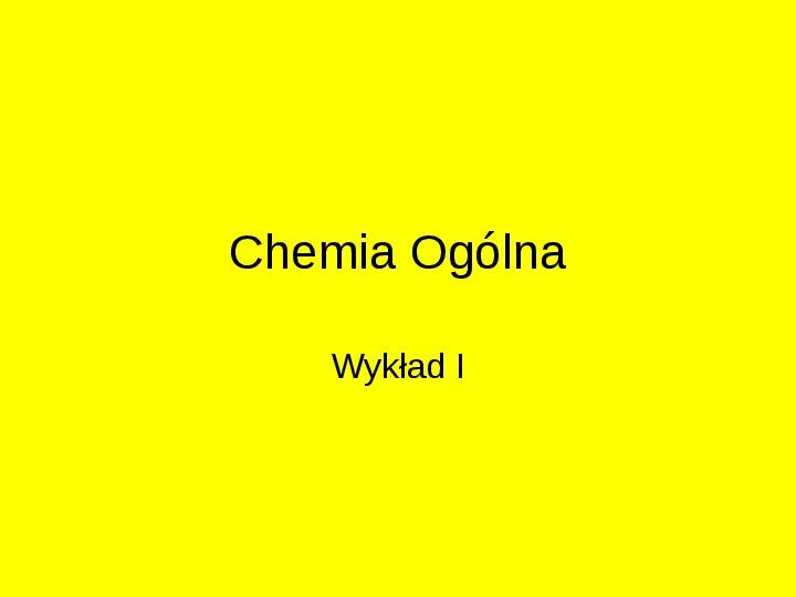 Chemia Ogólna i Analityczna - Slajd 1