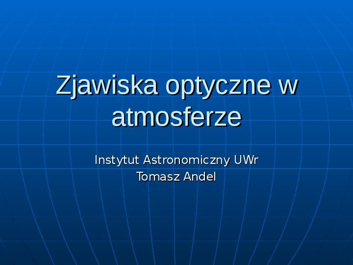 Zjawiska optyczne w atmosferze - Slajd 1
