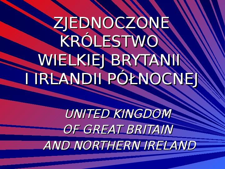 Zjednoczone królestwo Wielkiej Brytanii i Irlandii północnej - Slajd 1