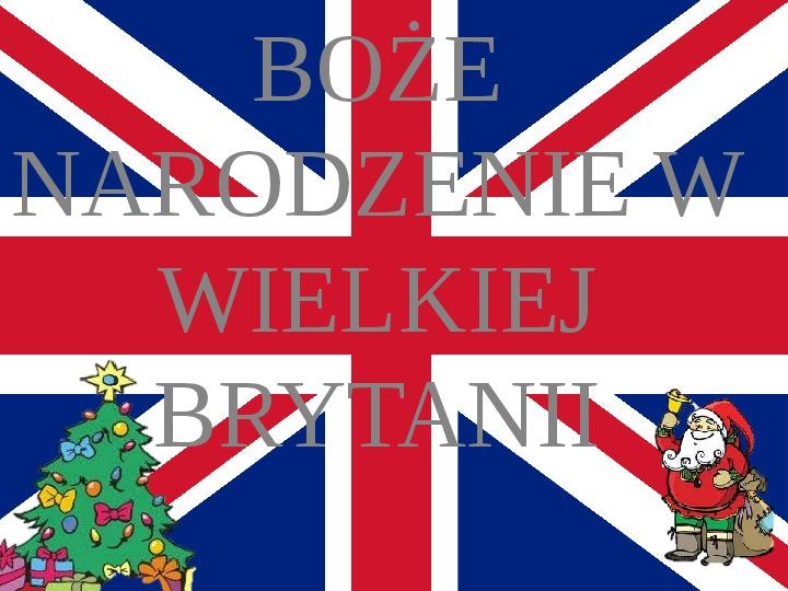 Boże Narodzenie w Wielkiej Brytanii - Slajd 1