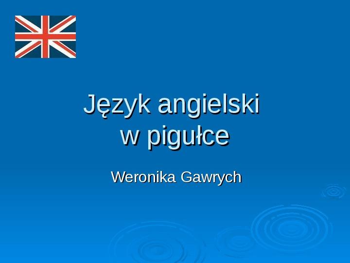 Język angielski w pigułce - Slajd 1