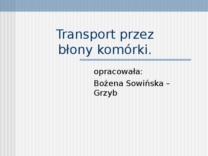 Transport przez błony komórki - Slajd 1