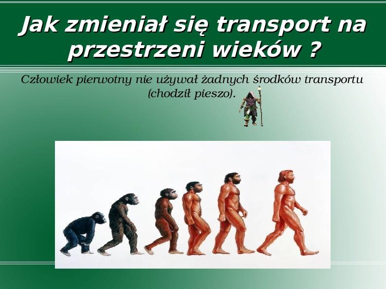 Jak zmieniał się transport na przestrzeni wieków? - Slajd 1