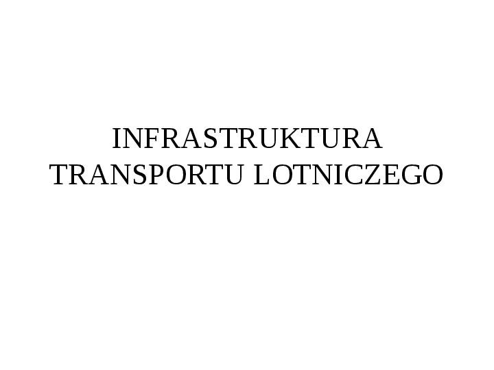 Infrastruktura transportu lotniczego - Slajd 1