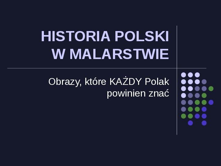 Historia Polski w malarstwie - Slajd 1