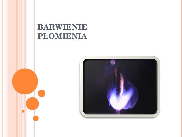 Barwienie płomienia - Slajd 1