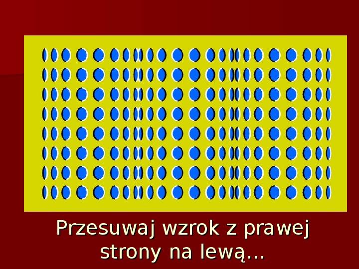 Błędy percepcji - złudzenia optyczne - Slajd 4