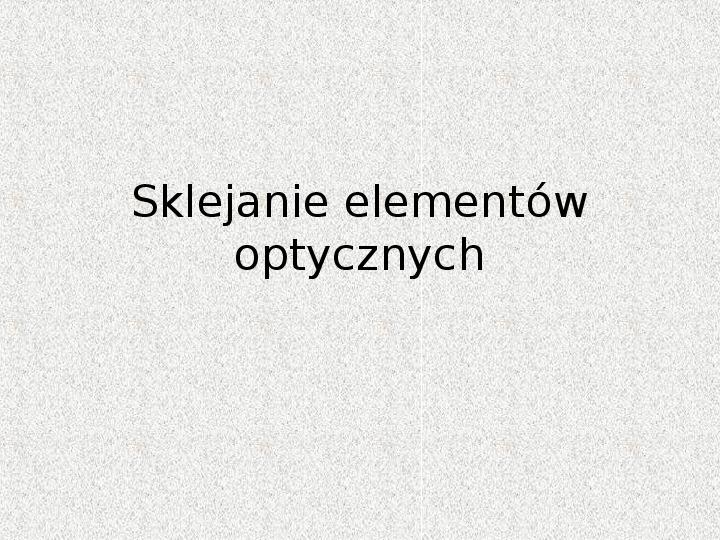 Sklejanie elementów optycznych - Slajd 1