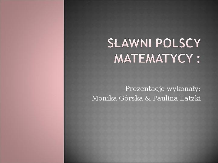 Sławni Polscy matematycy - Slajd 1