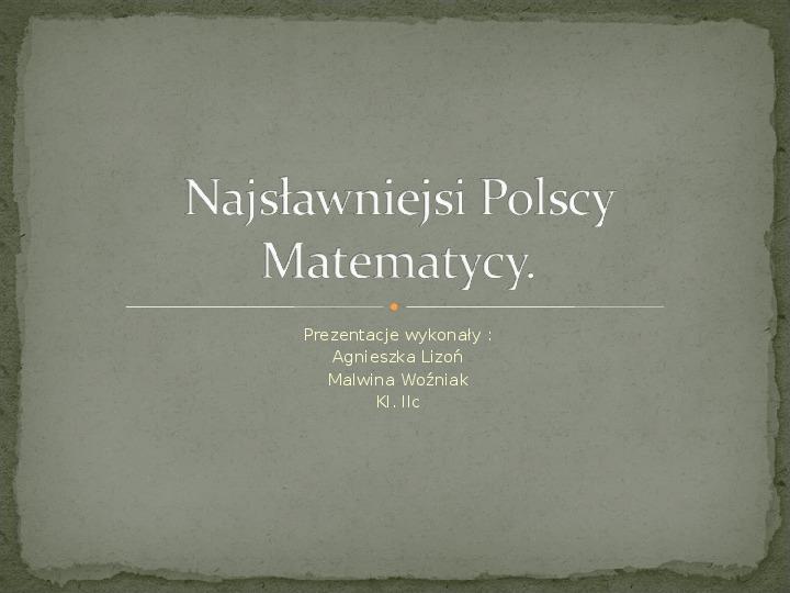 Najsławniejsi Polscy matematycy - Slajd 1