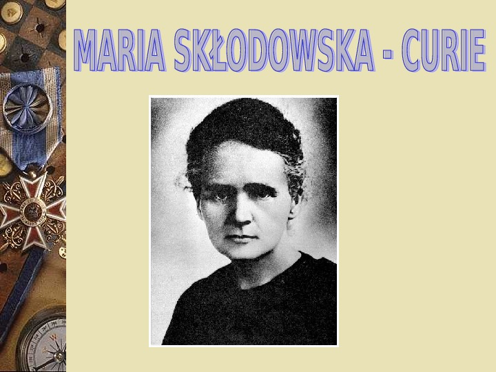 Maria Skłodowska - Curie - Slajd 1