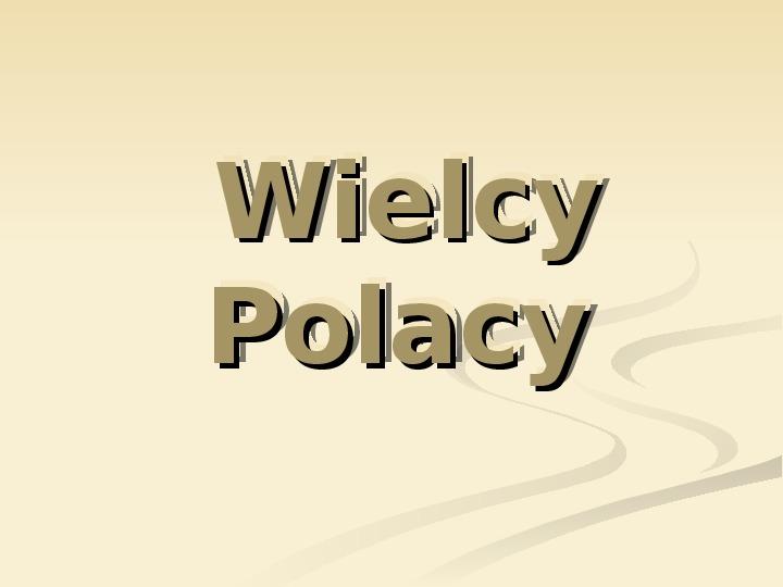 Wielcy Polacy - Slajd 1
