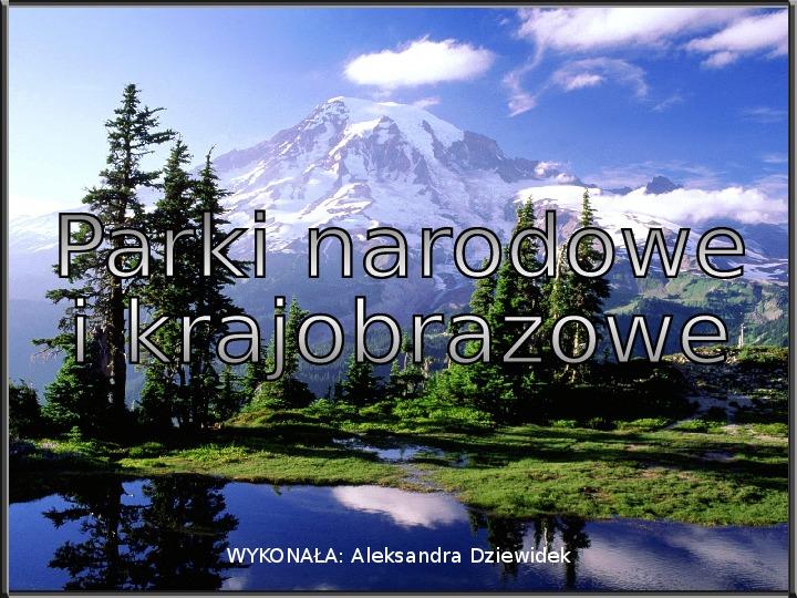 Parki narodowe i krajobrazowe - Slajd 1