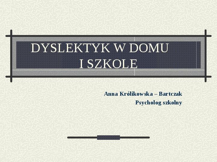 Dyslektyk w domu i szkole - Slajd 1