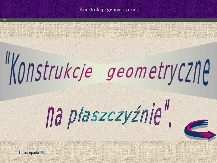 Konstrukcje geometryczne na płaszczyźnie - Slajd 1