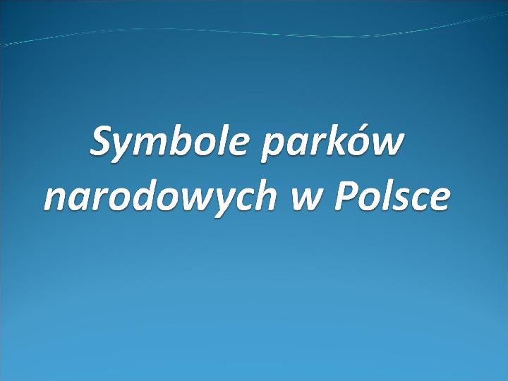 Symbole parków narodowych - Slajd 1