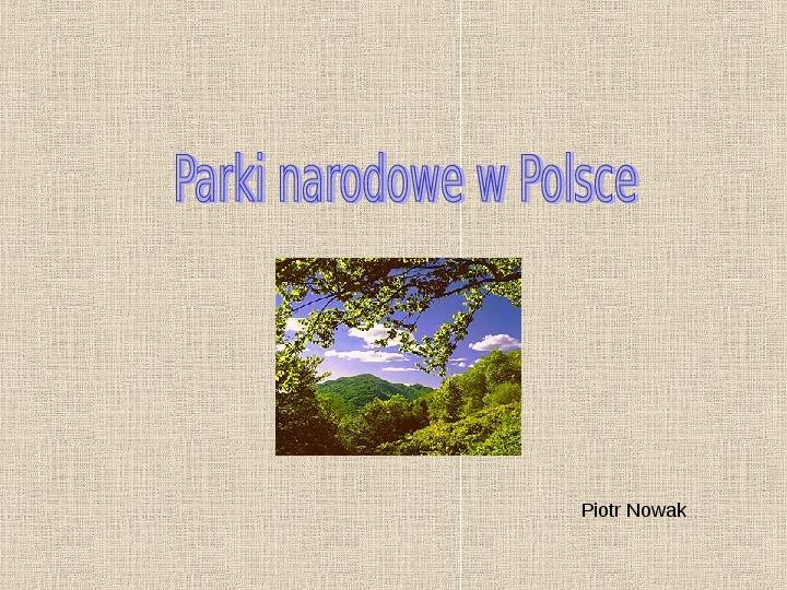 Parki narodowe w Polsce - Slajd 1