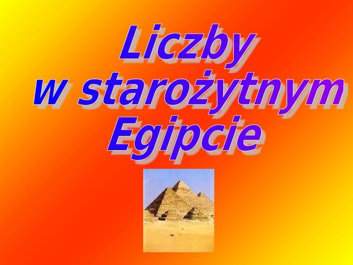 Liczby w starożytnym Egipcie - Slajd 1