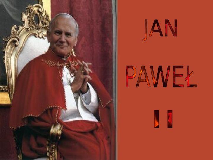 Papież Jan Paweł II - Slajd 1