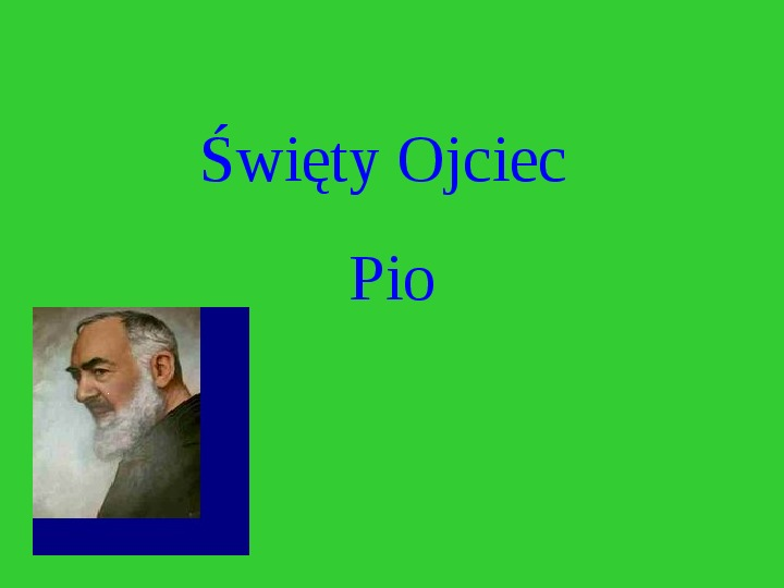 Święty Ojciec Pio - Slajd 1