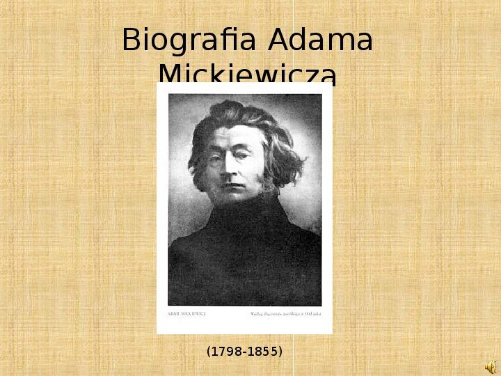 Biografia Adama Mickiewicza - Slajd 1