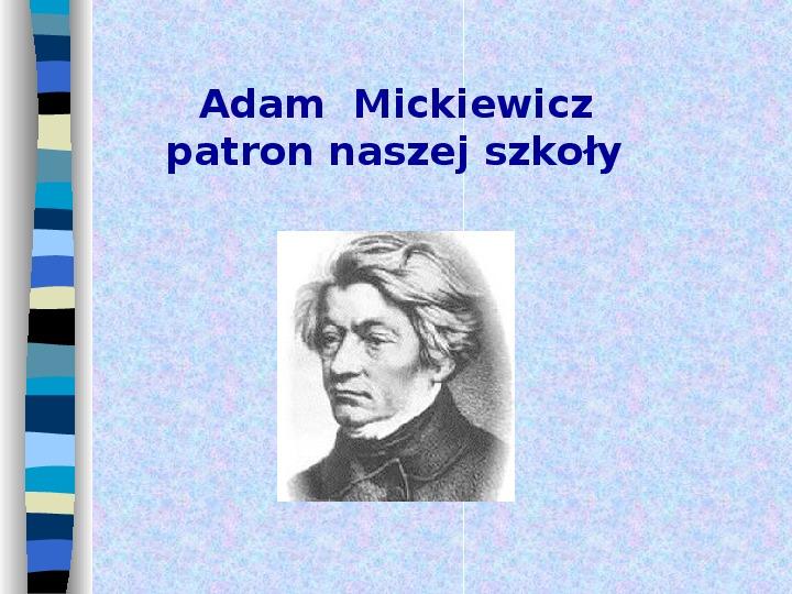 Adam Mickiewicz - Slajd 1