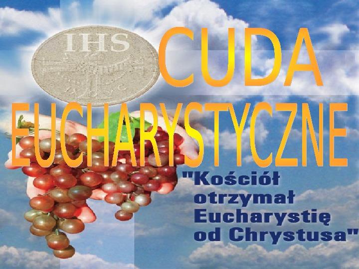 Cuda eucharystyczne - Slajd 1