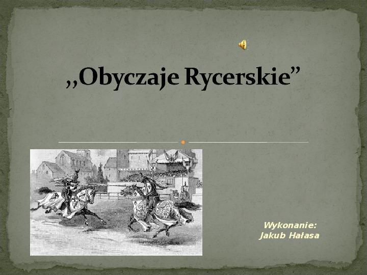 Obyczaje Rycerskie - Slajd 1