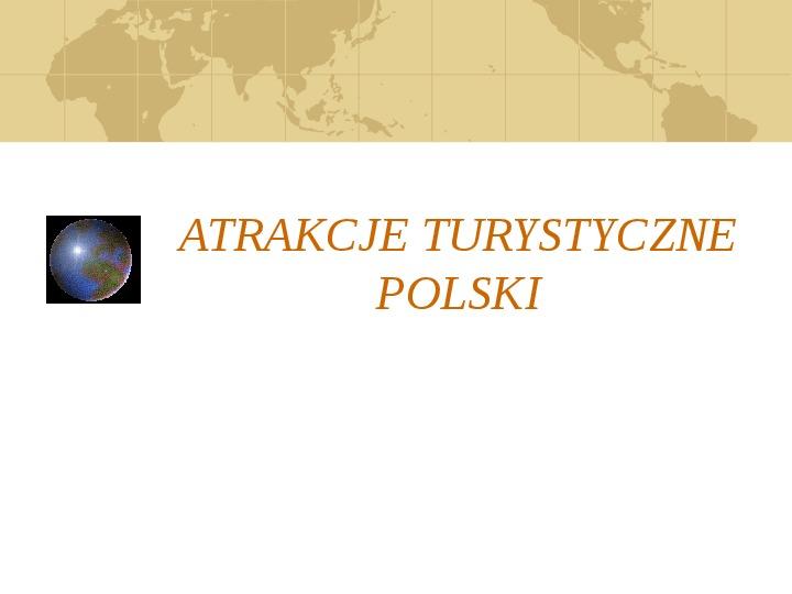 Atrakcje turystyczne Polski - Slajd 1