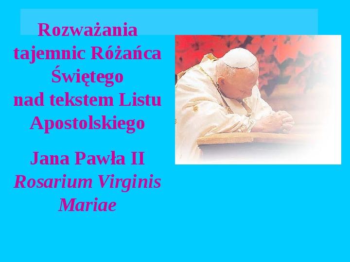 Jan Paweł II – rozważania różańcowe - Slajd 1