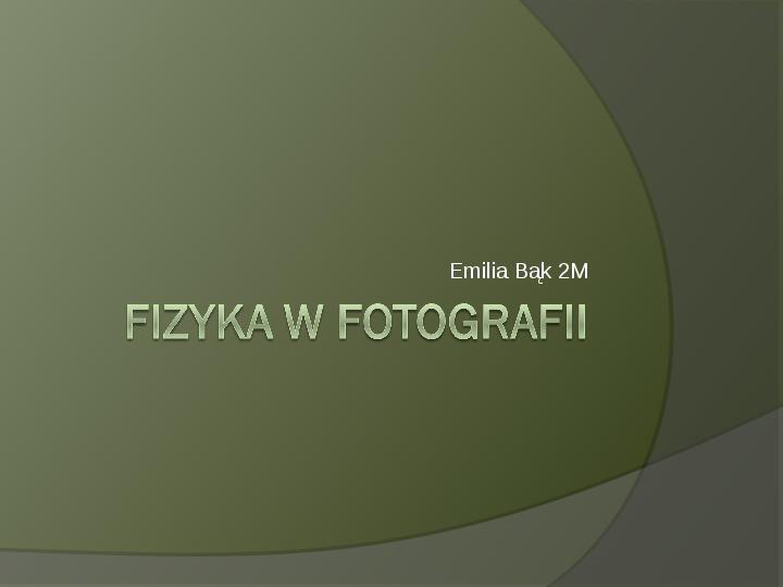 Fizyka w fotografii - Slajd 1