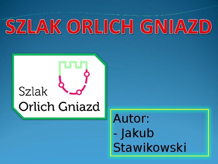 Szlak Orlich Gniazd - Slajd 1
