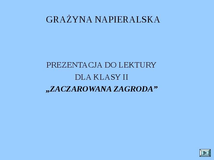 """Materiały do lektury """"Zaczarowana Zagroda"""" - Slajd 1"""