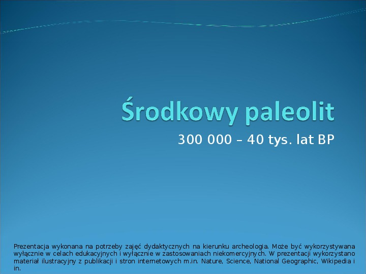 Środkowy paleolit - Slajd 0