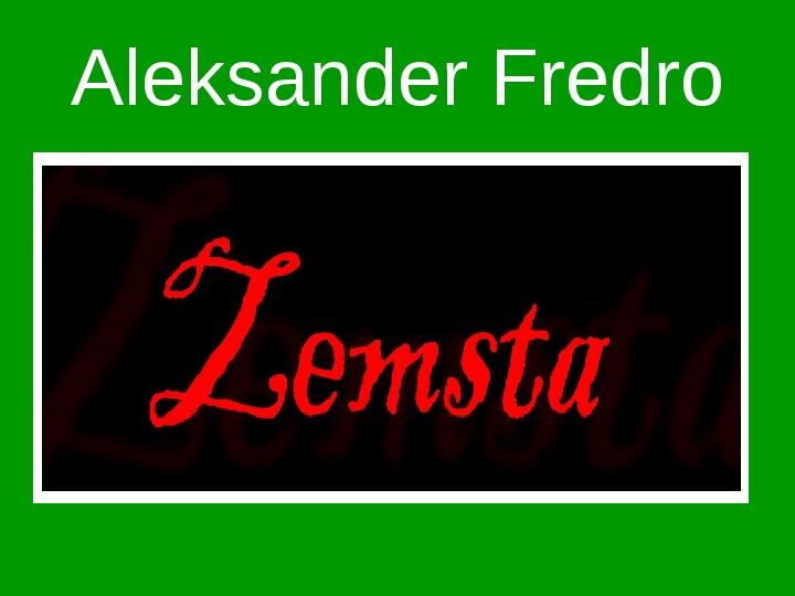 ZEMSTA Aleksander Fredro - Slajd 1