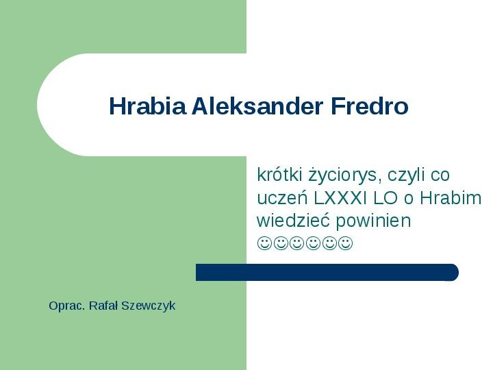 Hrabia Aleksander Fredro - krótki życiorys - Slajd 1