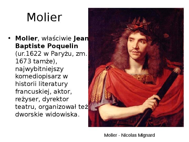 Molier - najwybitniejszy komediopisarz klasycyzmu francuskiego - Slajd 2