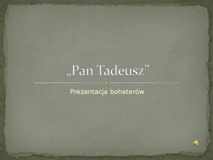 """""""Pan Tadeusz"""" - prezentacja bohaterów - Slajd 1"""