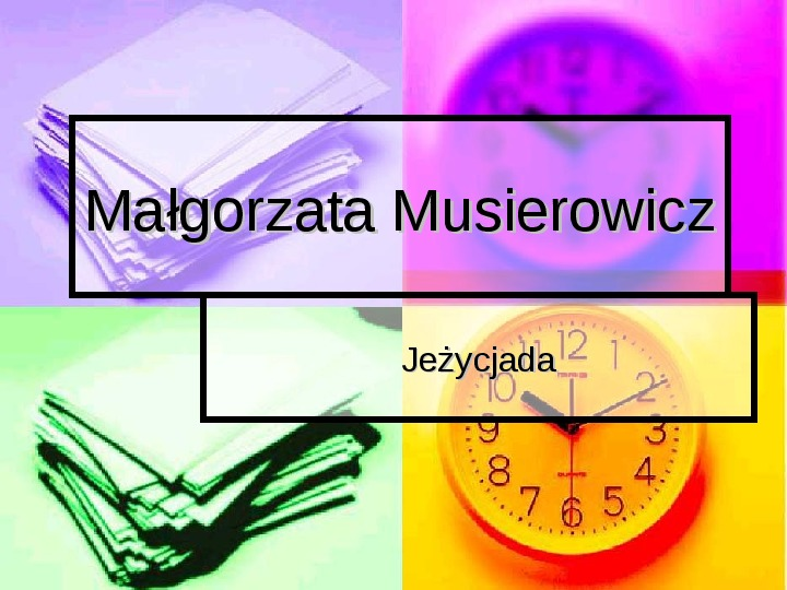 Małgorzata Musierowicz - Slajd 1