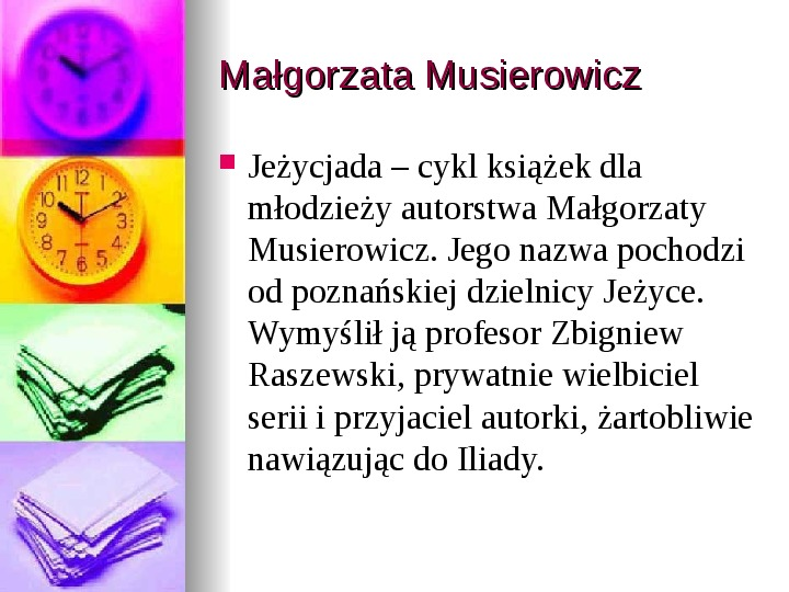 Małgorzata Musierowicz - Slajd 10