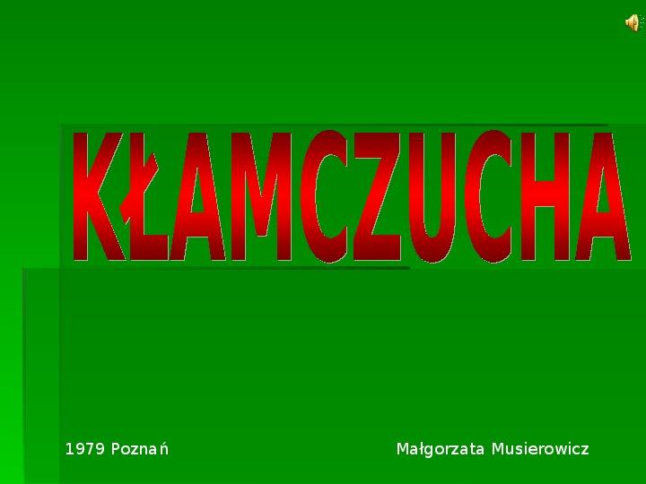 Małgorzata Musierowicz Kłamczucha - Slajd 1