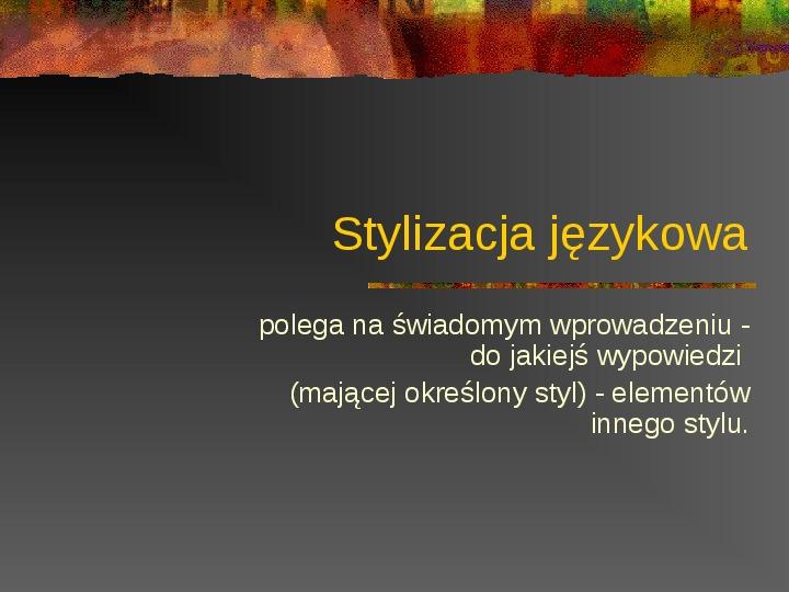 Stylizacja językowa - Slajd 1