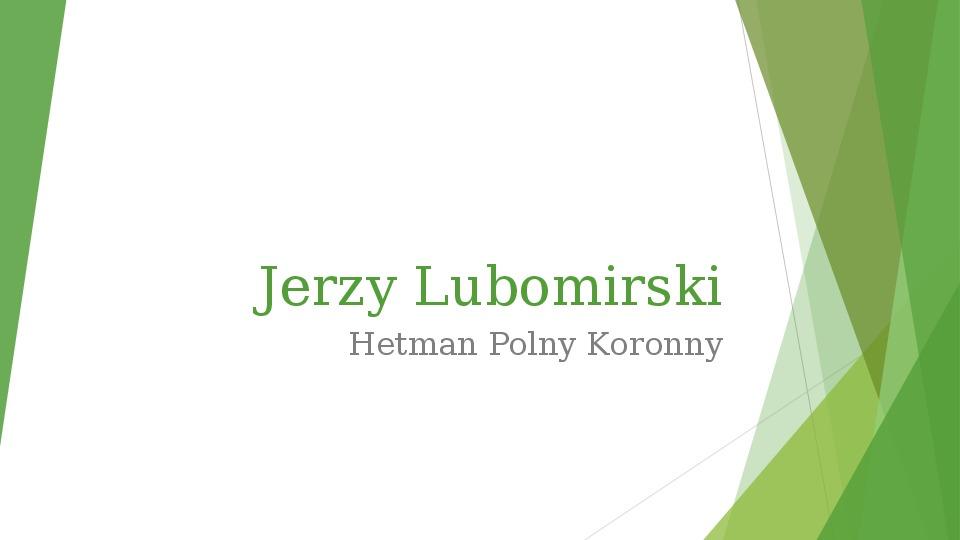 Jerzy Lubomirski - Slajd 1