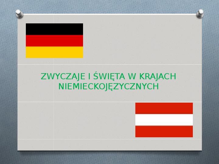 Zwyczaje i Święta w krajach Niemieckojęzycznych - Slajd 1
