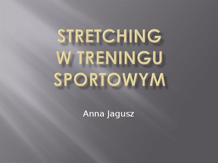 Stretching jako forma kształtowania gibkości - Slajd 1