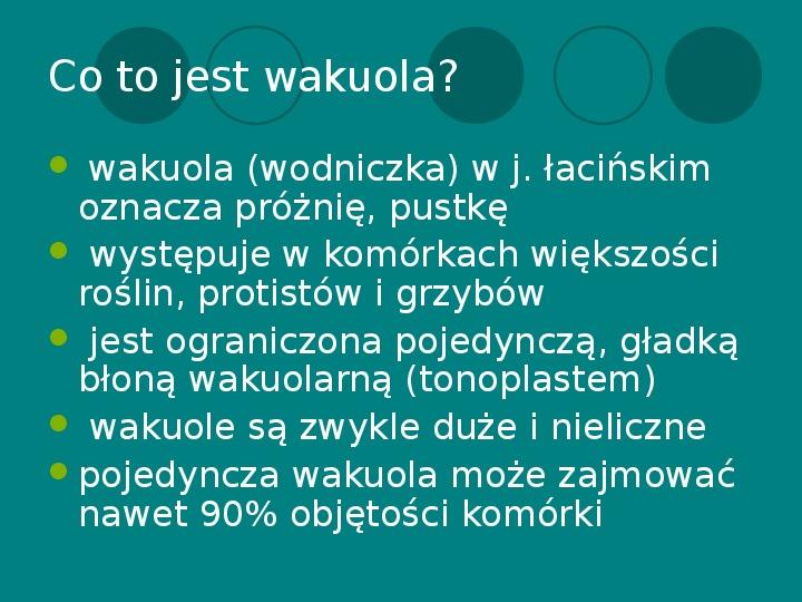 Wakuola - jej budowa i funkcje - Slajd 3