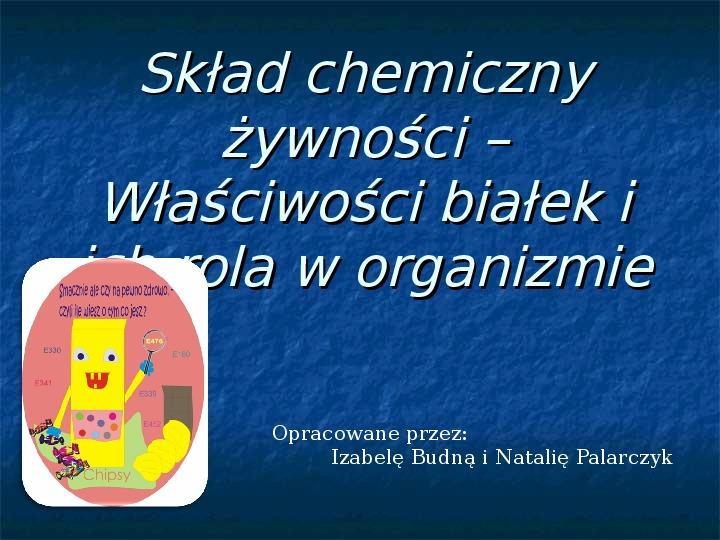 Skład chemiczny żywności. Właściwości białek i ich rola w organizmie. - Slajd 1