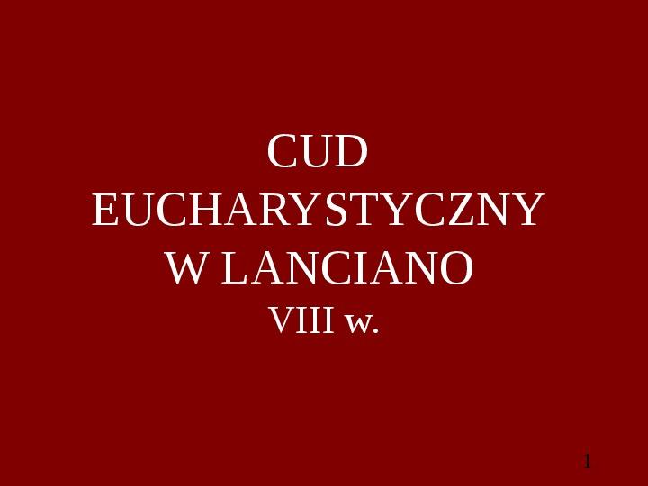 Cuda Eucharystyczne w Lanciano - Slajd 1