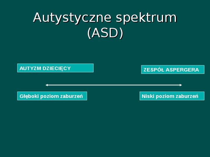 Zespół Aspergera - przyczyny, objawy, funkcjonowanie - Slajd 4